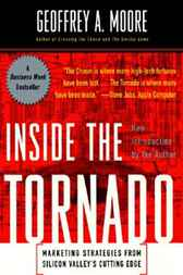 Inside the Tornado by Geoffrey A. Moore