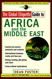The Global Etiquette Guide to Africa and the Middle East by Dean Foster