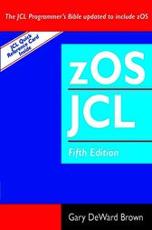 zOS JCL (Job Control Language) by Gary DeWard Brown