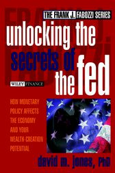 Unlocking the Secrets of the Fed by David M. Jones