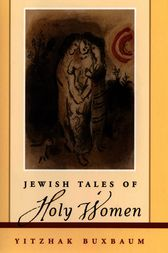 Jewish Tales of Holy Women by Yitzhak Buxbaum