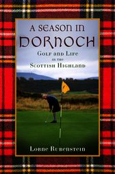 A Season in Dornoch by Lorne Rubenstein