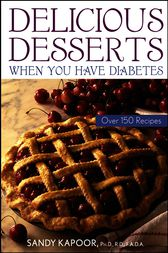 Delicious Desserts When You Have Diabetes by Sandy Kapoor