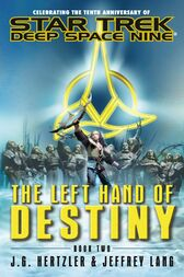Star Trek: Deep Space Nine: The Left Hand of Destiny Book Two by J. G. Hertzler
