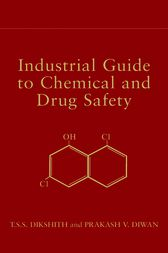Industrial Guide to Chemical and Drug Safety by T. S. S. Dikshith