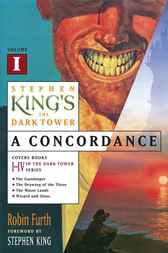 Stephen King's The Dark Tower: A Concordance, Volume I