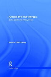 Arming the Two Koreas by Taik-Young Hamm