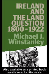 Ireland and the Land Question 1800-1922 by Michael J. Winstanley