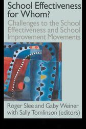 School Effectiveness for Whom? by Roger Slee