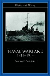 Naval Warfare, 1815-1914 by Lawrence Sondhaus