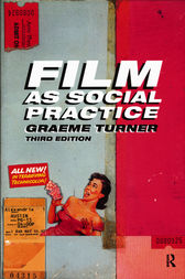 Film as Social Practice by Graeme Turner