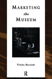 Marketing the Museum by Fiona Mclean