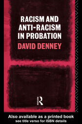 Racism and Anti-Racism in Probation by David Denney