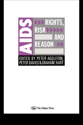AIDS: Rights, Risk and Reason by Peter Aggleton