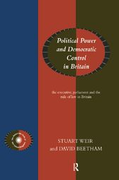 Political Power and Democratic Control in Britain by David Beetham