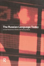 The Russian Language Today by Larissa Ryazanova-Clarke