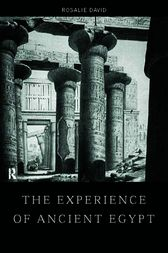 The Experience of Ancient Egypt by Rosalie David