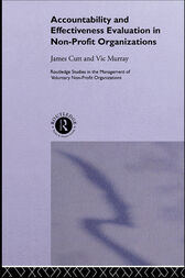 Accountability and Effectiveness Evaluation in Non-Profit Organizations by James Cutt