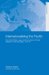 Internationalizing the Pacific by Tomoko Akami