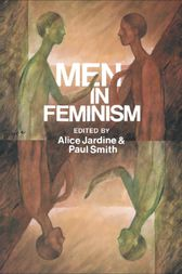 Men in Feminism by Alice Jardine