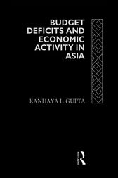 Budget Deficits and Economic Activity in Asia by Kanhaya Gupta