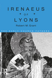 Irenaeus of Lyons by Robert M. Grant