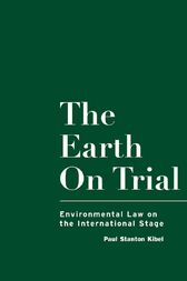 The Earth on Trial by Paul Stanton Kibel