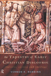 The Tapestry of Early Christian Discourse by Vernon K. Robbins