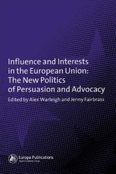 Influence and Interests in the European Union by Jenny Fairbrass