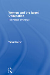 Women and the Israeli Occupation by Tamar Mayer