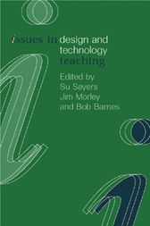 Issues in Design and Technology Teaching by Bob Barnes