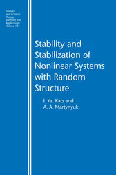 Stability and Stabilization of Nonlinear Systems with Random Structures by I. Ya Kats