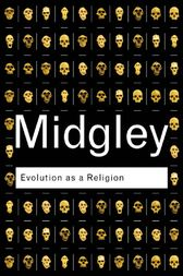 Evolution as a Religion by Mary Midgley