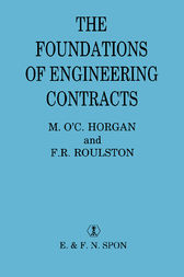 The Foundations of Engineering Contracts by F R Roulston **Decd**