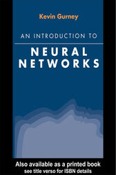 An Introduction to Neural Networks by Kevin Gurney