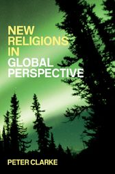 New Religions in Global Perspective by Peter B. Clarke