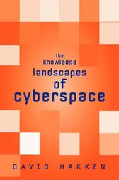 The Knowledge Landscapes of Cyberspace by David Hakken