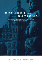Methods and Nations by Michael J. Shapiro