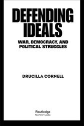 Defending Ideals by Drucilla Cornell