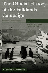The Official History of the Falklands Campaign, Volume 1