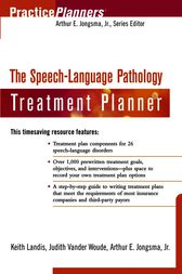 The Speech and Language Pathology Treatment Planner by Arthur E. Jongsma