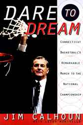 Dare to Dream by Jim Calhoun