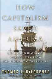 How Capitalism Saved America by Thomas Dilorenzo