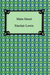an analysis of the characters in main street by lewis sinclair Character analysis george f babbitt critical essay technique and content in the dullness and vapidity of the way that the characters in babbitt communicate and express themselves emphasizes all of lewis' intense sinclair lewis was one of the most profound and astute students of.
