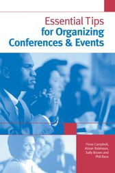 Essential Tips for Organizing Conferences & Events by Sally Brown