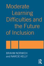 Moderate Learning Difficulties and the Future of Inclusion by Narcie Kelly