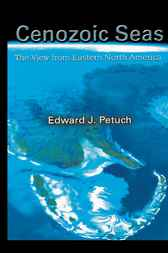 Cenozoic Seas by Edward J. Petuch