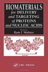 Biomaterials for Delivery and Targeting of Proteins and Nucleic Acids