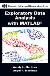 Exploratory Data Analysis with MATLAB by Wendy L. Martinez