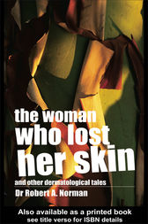 The Woman Who Lost Her Skin by Rob Norman